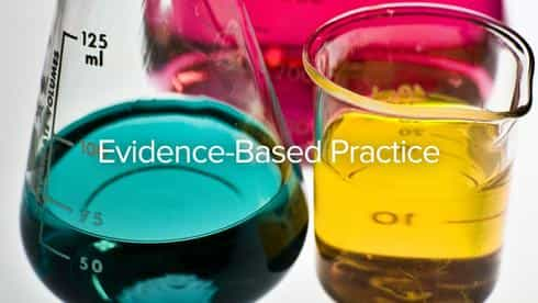 Evidence-Based Practice – In this course, you'll learn to rely on the scientific method, consult results of past research, and respond to situations with tested facts under your belt.
